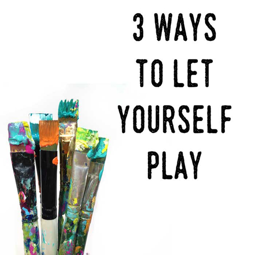 Dube-01_3-ways-to-let-yourself-play